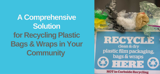 ReTrac – A Comprehensive Solution for Recycling Plastic Bags & Wraps in Your Community